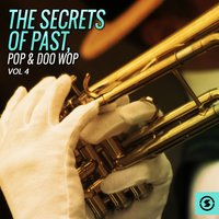 The Secrets of Past, Pop & Doo Wop, Vol. 4 — сборник