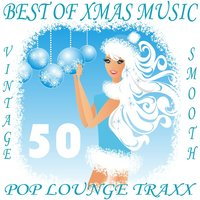 50 Pop Lounge Traxx, Best of Xmas Music — сборник