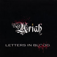 Letters in Blood — Uriah