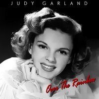 Over The Rainbow — Judy Garland