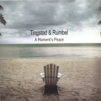A Moments Peace — Tingstad & Rumbel