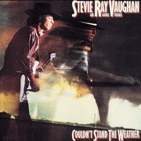 Couldn't Stand The Weather — Double Trouble, Stevie Ray Vaughan, Stevie Ray Vaughan & Double Trouble