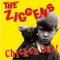 Chicken Out! — The Ziggens