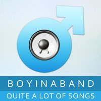 Quite a Lot of Songs — Boyinaband