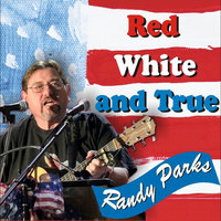 Red, White, and True — Randy Parks