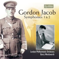 Jacob: Symphonies Nos. 1 & 2 — London Philharmonic Orchestra, Barry Wordsworth, Gordon Jacob