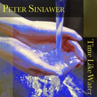 Time Like Water — Peter Siniawer