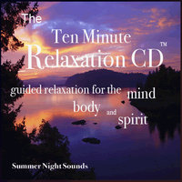The Ten Minute Relaxation - Summer Evening Sounds — Nelson May
