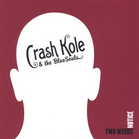 Two Weeks Notice — Crash Kole and the BlueSouls