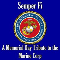 Semper Fi: A Memorial Day Tribute to the Marine Corp — сборник