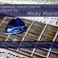 Classical Masterpieces — Micky Moore