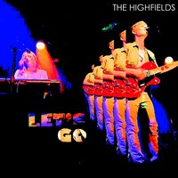 Let's Go — The Highfields