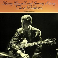 Two Guitars — Kenny Burrell / Jimmy Raney, Donald Byrd / Art Taylor / Jackie McLean / Mal Waldron