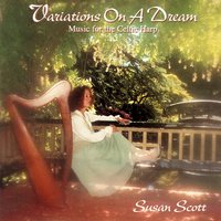 Variations On A Dream - Music For The Celtic Harp — Susan Scott