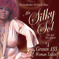 "A Grown A$$ Woman Talkin — Ms Silky Sol "" The Red Afro Queen"""