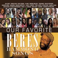 Our Favorite Beres Hammond Songs — Our Favorite Beres Hammond Songs