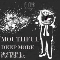 Mouthful — Deep mode