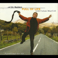Full of Life — Eric Maddern & Calum MacColl