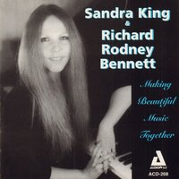 Making Beautiful Music Together — Greg Cohen, Sandra King, Richard Rodney Bennett