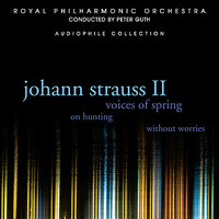 Johann Strauss II: Voices of Spring — Royal Philharmonic Orchestra, Peter Guth, Иоганн Штраус-сын