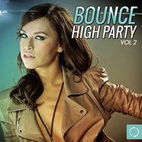 Bounce High Party, Vol. 2 — сборник