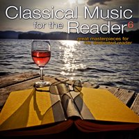 Classical Music for the Reader 6: Great Masterpieces for the Dedicated Reader — сборник