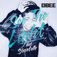 See The Light — Shontelle, O-Bee