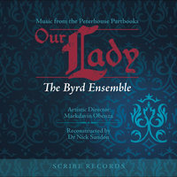 Our Lady: Music from the Peterhouse Partbooks — The Byrd Ensemble & Markdavin Obenza