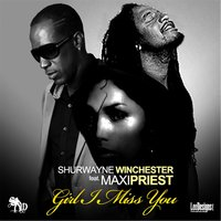 Girl I Miss You (feat. Maxi Priest) — Shurwayne Winchester