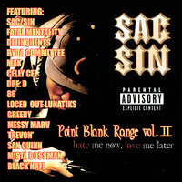 Point Blank Range, Vol. II - Hate Me Now, Love Me Later — Sac-Sin
