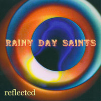 Reflected — Rainy Day Saints