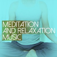 Meditation and Relaxation Music — Relaxation & Meditation