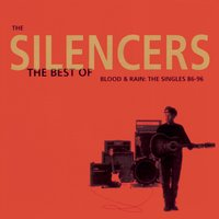 The Best Of - Blood & Rain: The Singles '86 - '96 — The Silencers