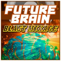 Future Brain - Blast Mixage — сборник