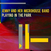 Playing in the Park — Jenny and Her Microhouse Band