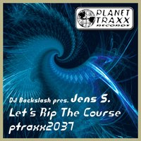 Let's Rip the course — DJ Backslash, Jens S.