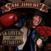 A Lover and a Fighter — Sam Jimenez