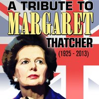 A Tribute to Margaret Thatcher (1925-2013) — сборник