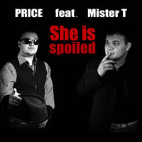 She Is Spoiled — Price, Mister T