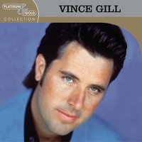 Platinum & Gold Collection — Vince Gill