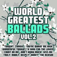 World Greatest Ballads Vol. 2 — The Lovers