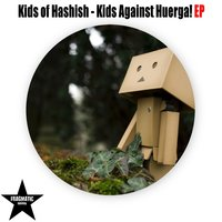 Kids Against Huerga! EP — Kids Of Hashish, Musical Kitchen