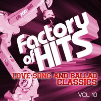 Factory of Hits - Love Song and Ballad Classics, Vol. 10 — сборник