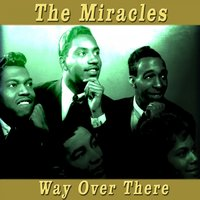 Way Over There — The Miracles