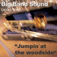 Jumpin' At The Woodside — Lesley West Big Band