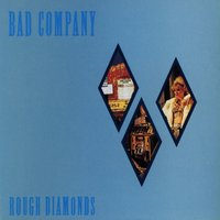 Rough Diamonds — Bad Company
