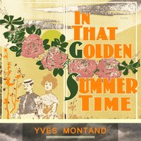 In That Golden Summer Time — Yves Montand