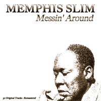 Messin' Around — Memphis Slim