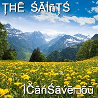 I Can Save You — The Saints