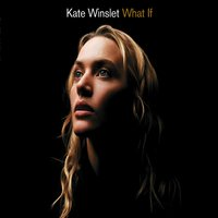 What If — Kate Winslet